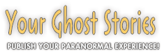Your Ghost Stories